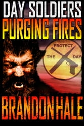 Purging Fires: Day Soldiers Book Two ebook by Brandon Hale
