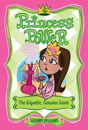 Princess Power #6: The Gigantic, Genuine Genie ebook by Suzanne Williams,Chuck Gonzales