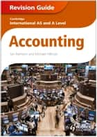 Cambridge International AS and A Level Accounting Revision Guide ebook by Ian Harrison,Michael Hillman