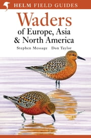 Waders of Europe, Asia and North America ebook by Stephen Message,Don W. Taylor