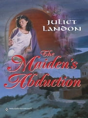 The Maiden's Abduction ebook by Juliet Landon