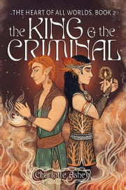 The King and the Criminal ebook by Charlotte Ashe