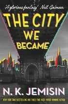 The City We Became ebook by N. K. Jemisin