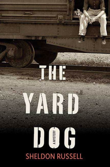 The Yard Dog - A Mystery ebook by Sheldon Russell