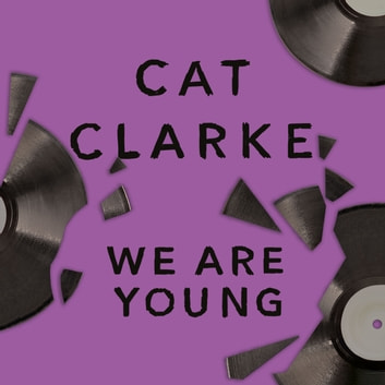 We Are Young audiobook by Cat Clarke