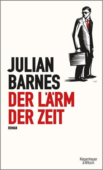 Der Lärm der Zeit - Roman ebook by Julian Barnes