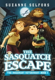 The Sasquatch Escape ebook by Suzanne Selfors,Dan Santat
