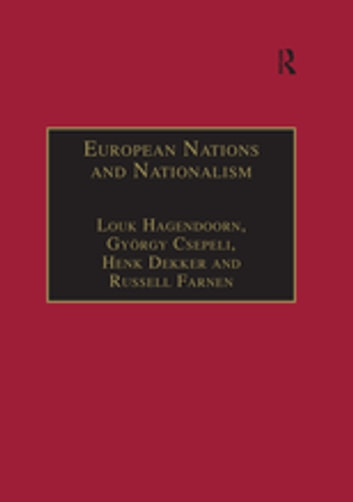 European Nations and Nationalism - Theoretical and Historical Perspectives ebook by Louk Hagendoorn,György Csepeli,Russell Farnen