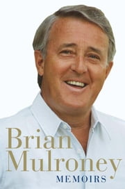 Memoirs ebook by Brian Mulroney