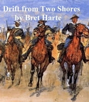 Drift from Two Shores, collection of stories ebook by Bret Harte
