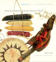 North, South, East, West - American Indians and the Natural World ebook by Marsha C. Bol
