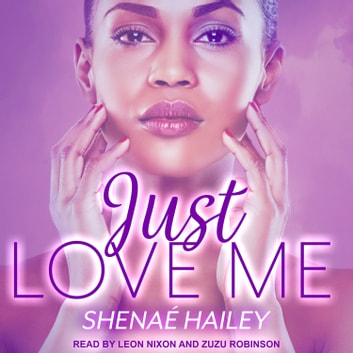 Just Love Me audiobook by Shenae Hailey
