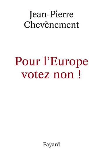 Pour l'Europe votez non ! ebook by Jean-Pierre Chevènement