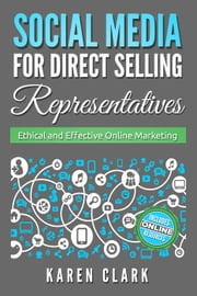 Social Media for Direct Selling Representatives - Social Media for Direct Selling, #1 ebook by Karen Clark