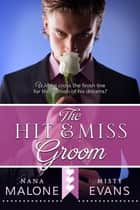Hit & Miss Groom ebook by Misty Evans
