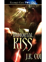 Immortal Kiss ebook by J.K. Coi