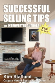 Successful Selling Tips for Introverted Authors ebook by Staflund, Kim