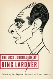 The Lost Journalism of Ring Lardner
