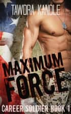 Maximum Force ebook by Tawdra Kandle