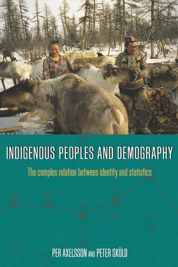 Indigenous Peoples and Demography - The Complex Relation between Identity and Statistics ebook by