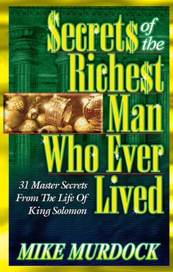 Secrets of The Richest Man Who Ever Lived ebook by Mike Murdock