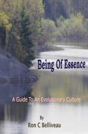 Being Of Essence ebook by Ron C Belliveau