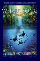 Whale Song - School Edition ebook by Cheryl Kaye Tardif