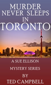 Murder Never Sleeps in Toronto ebook by Ted Campbell