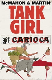 Tank Girl: Carioca #6 ebook by Alan C. Martin,Mick McMahon
