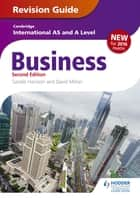 Cambridge International AS/A Level Business Revision Guide 2nd edition ebook by Sandie Harrison, David Milner
