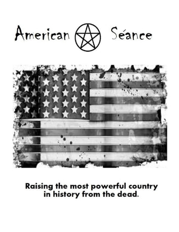 American Séance - Raising the Most Powerful Country in History from the Dead. ebook by Johnson,Petronella
