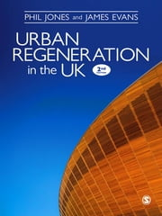 Urban Regeneration in the UK - Boom, Bust and Recovery ebook by Dr Phil Jones,Dr James Evans