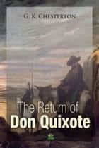 The Return Of Don Quixote ebook by G. Chesterton