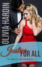 Justice for All - The Rawley Family Romances, #2 ebook by Olivia Hardin
