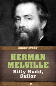 Billy Budd - Short Story ebook by Herman Melville