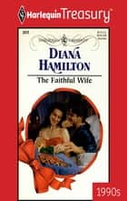 THE FAITHFUL WIFE ebook by Diana Hamilton