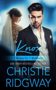 Knox: 7 Brides for 7 Brothers (Book 4) ebook by Christie Ridgway