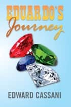 EDUARDO'S JOURNEY ebook by Edward Cassani