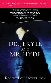 Dr. Jekyll and Mr. Hyde - A Kaplan SAT Score-Raising Classic ebook by Robert Louis Stevenson