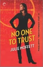 No One to Trust ebook by Julie Moffett