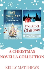 A Christmas Novella Box Set: One Christmas in Snowdonia & The Gift of Christmas