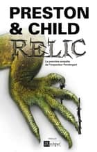Relic ebook by Douglas Preston, Lincoln Child