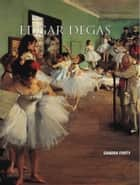 Degas ebook by Sandra Forty