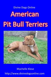 American Pit Bull Terriers - Divine Dogs Online ebook by Mychelle Klose