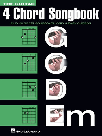 The Guitar Four-Chord Songbook G-C-D-Em - Melody/Lyrics/Chords ebook by Hal Leonard Corp.