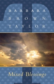 Mixed Blessings ebook by Barbara Brown Taylor
