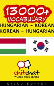 13000+ Vocabulary Hungarian - Korean ebook by Gilad Soffer