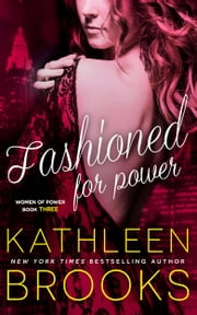 Fashioned for Power - Women of Power #3 ebook by Kathleen Brooks