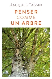 Penser comme un arbre ebook by Jacques Tassin