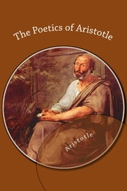 The Poetics of Aristotle ebook by Aristotle